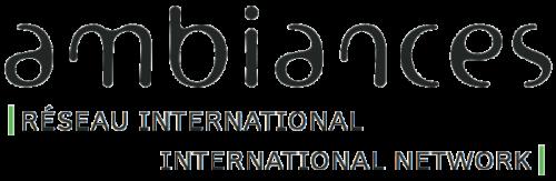 International Ambiances Network / Réseau International Ambiances